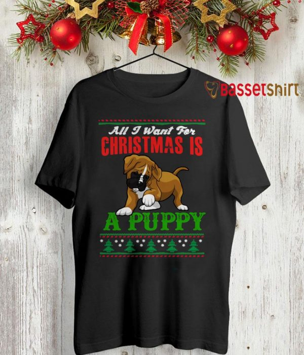 All I want for Christmas is a Puppy shirt
