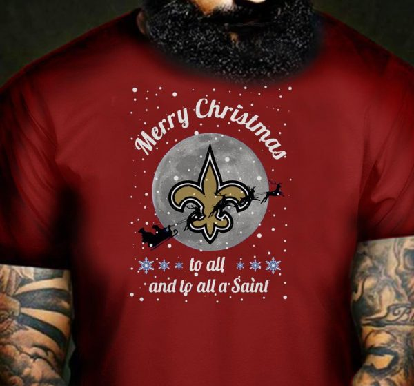 New Orleans Saints Merry Christmas to all and to all a Saint shirt
