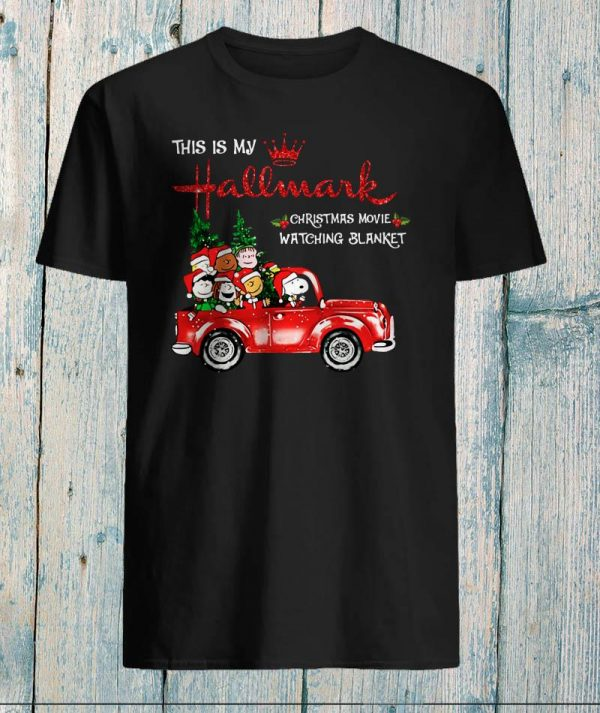 Snoopy drives truck this is my Hallmark movie watching blanket shirt