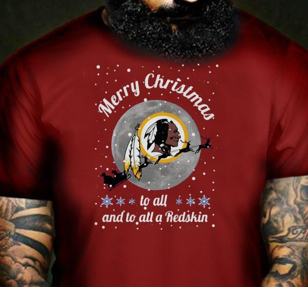 Washington Redskins Merry Christmas to all and to all a Redskin shirt