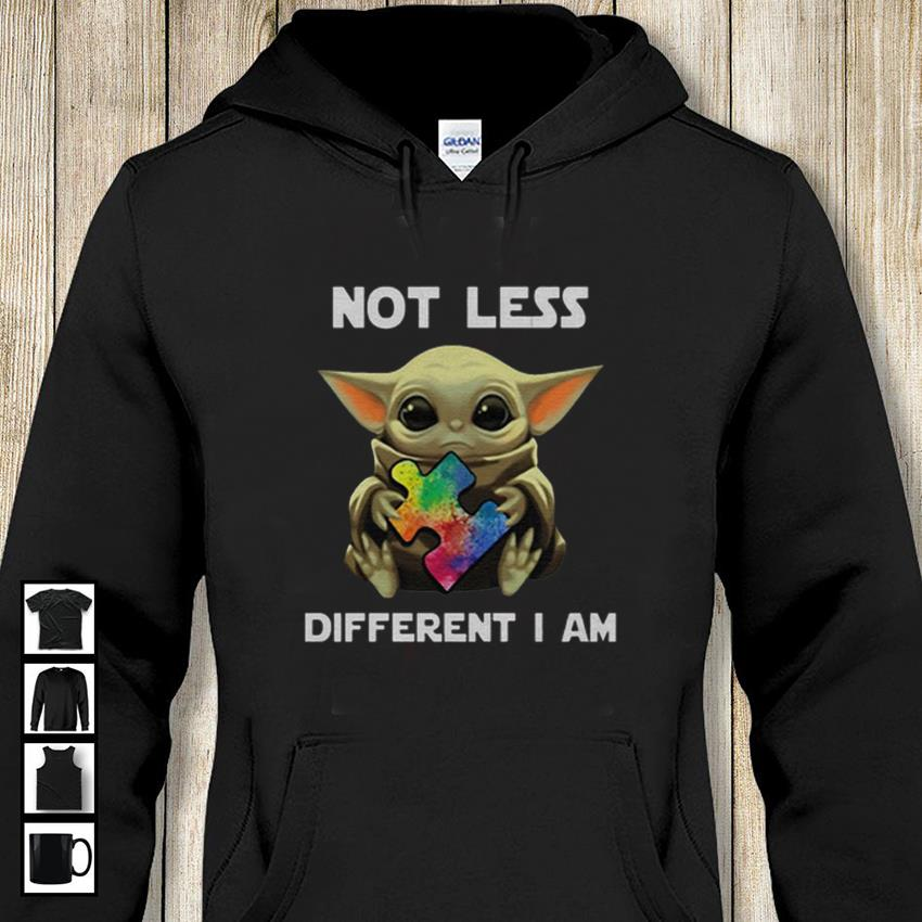 Baby Yoda not less different I am Autism Awareness hoodie-shirt
