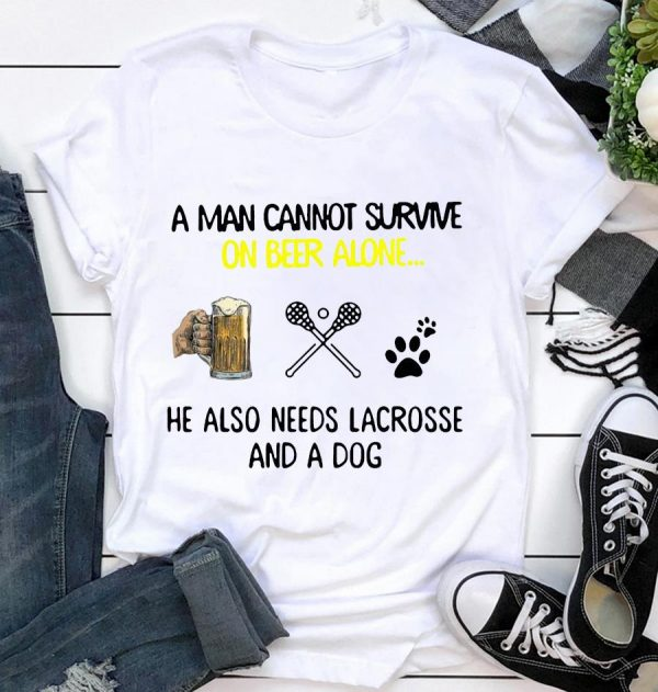 A man cannot survive on beer alone he also needs lacrosse and a dog unisex t-shirt
