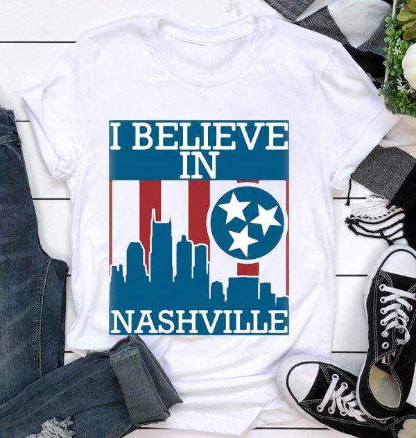 I believe in Nashville Tennessee Nashville Strong City Sign unisex t-shirt