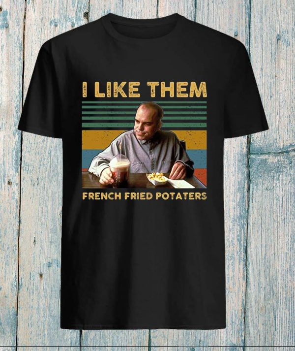 Sling Blade like them french fried potaters vintage unisex t-shirt