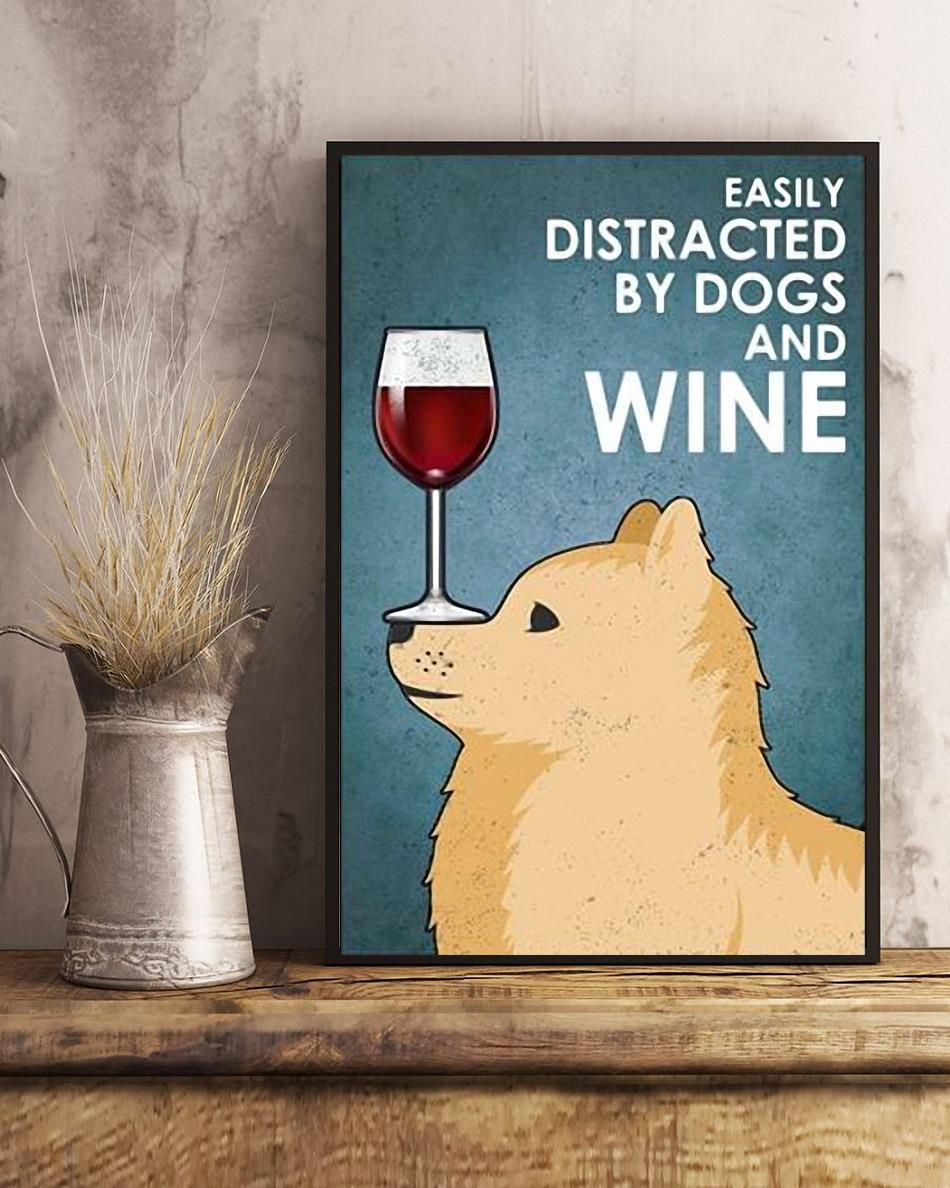 Pomeranian easily distracted by dogs and wine poster canvas art