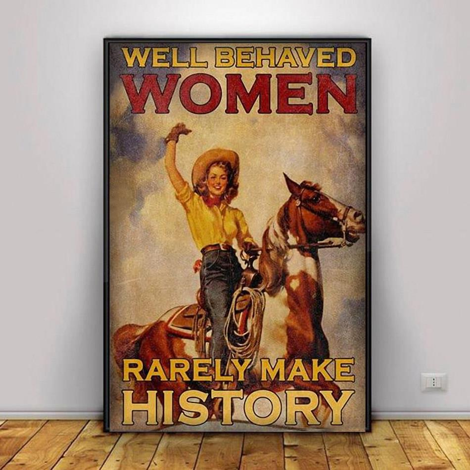 Riding horse well behaved women rarely make history poster decor 1
