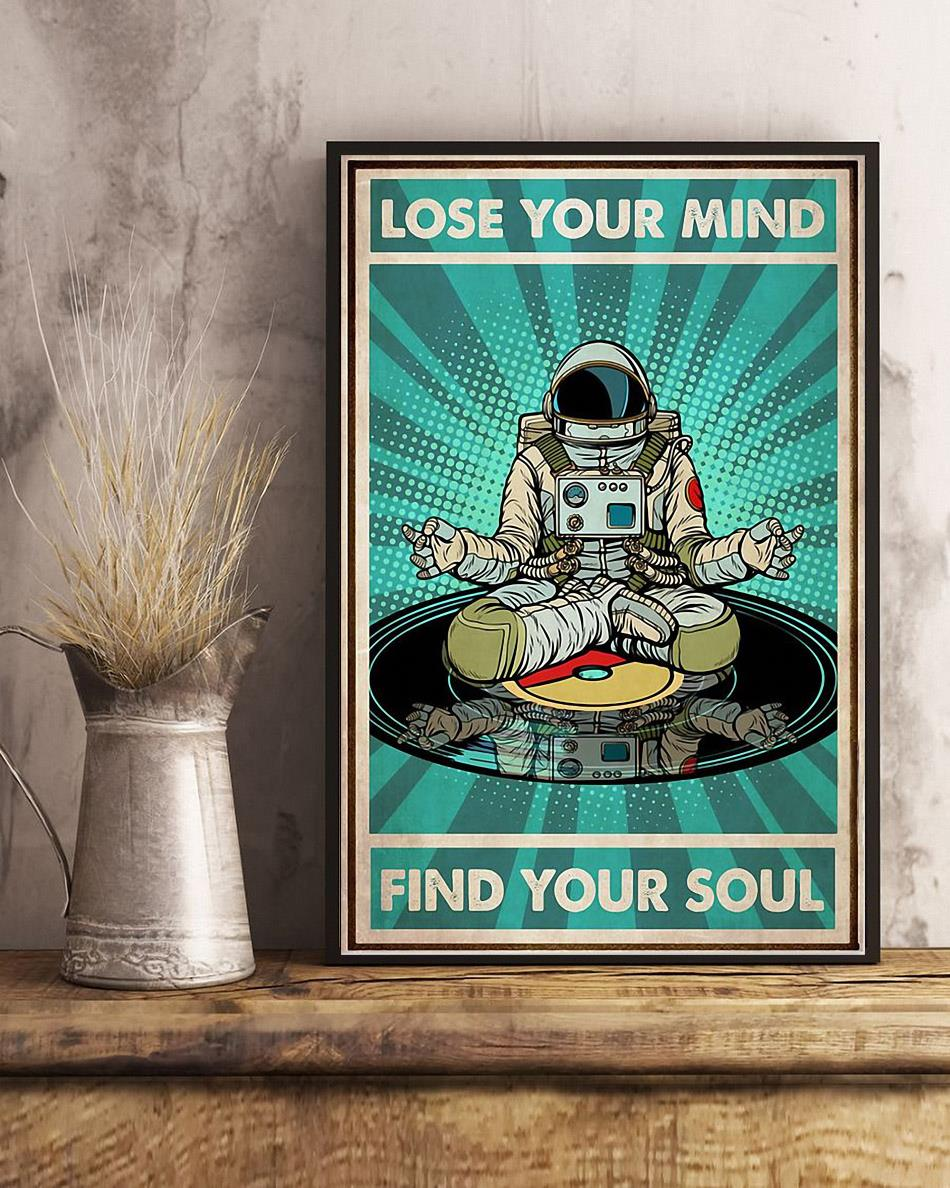 Astronaut Man lose your mind find your soul poster art