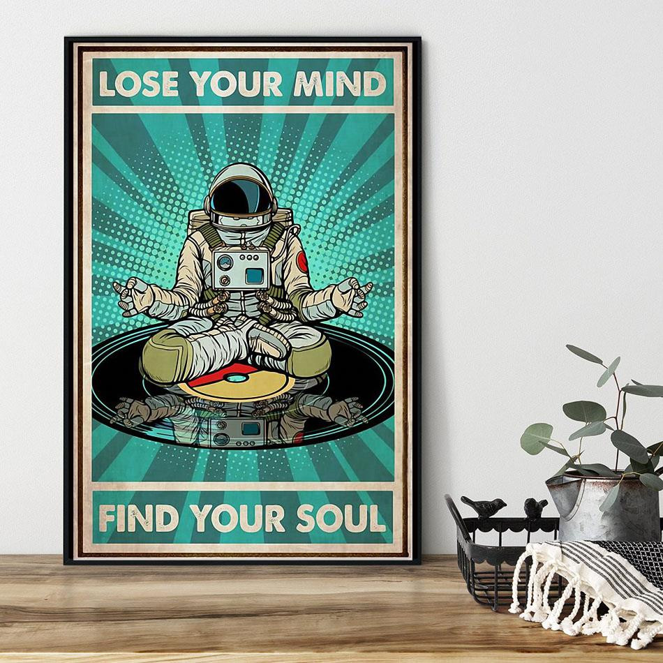 Astronaut Man lose your mind find your soul poster black