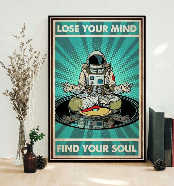 Astronaut Man lose your mind find your soul poster