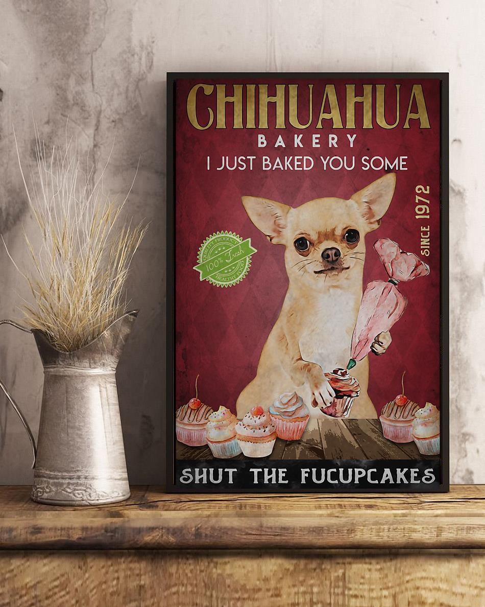 Chihuahua Bakery I just baked you some shut the fucupcakes poster art