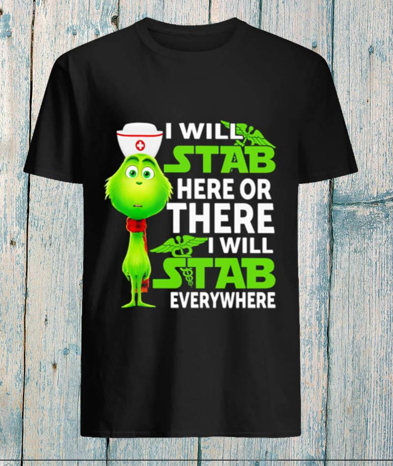 Nurse Grinch I will stab here or there I will stab everywhere t-s unisex