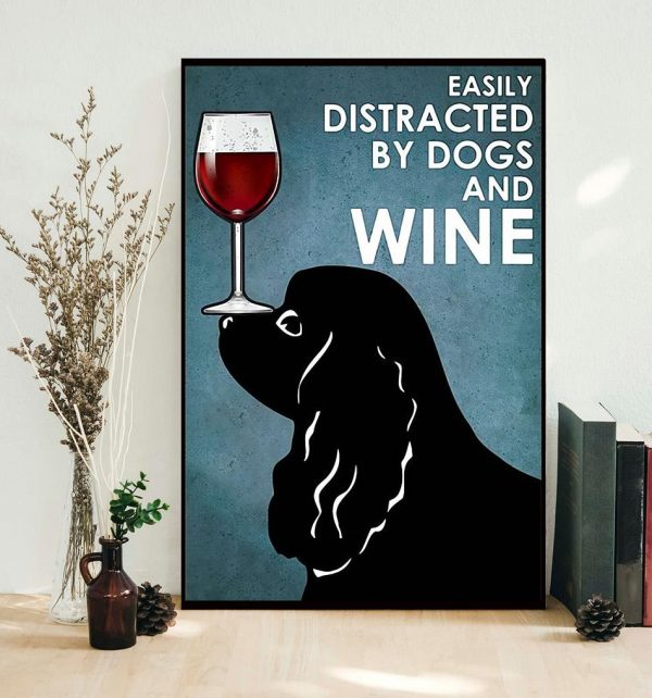 Black Cocker easily distracted by dogs and wine poster