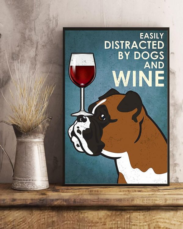 Easily distracted by dogs and wine Bull Dog vertical poster art