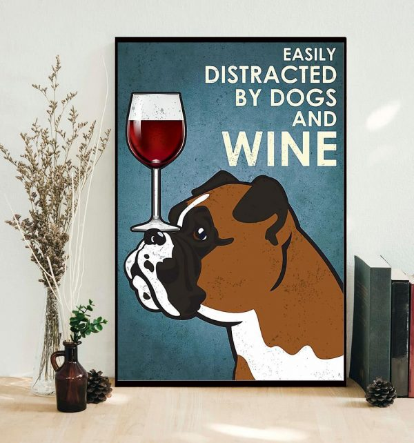 Easily distracted by dogs and wine Bull Dog vertical poster
