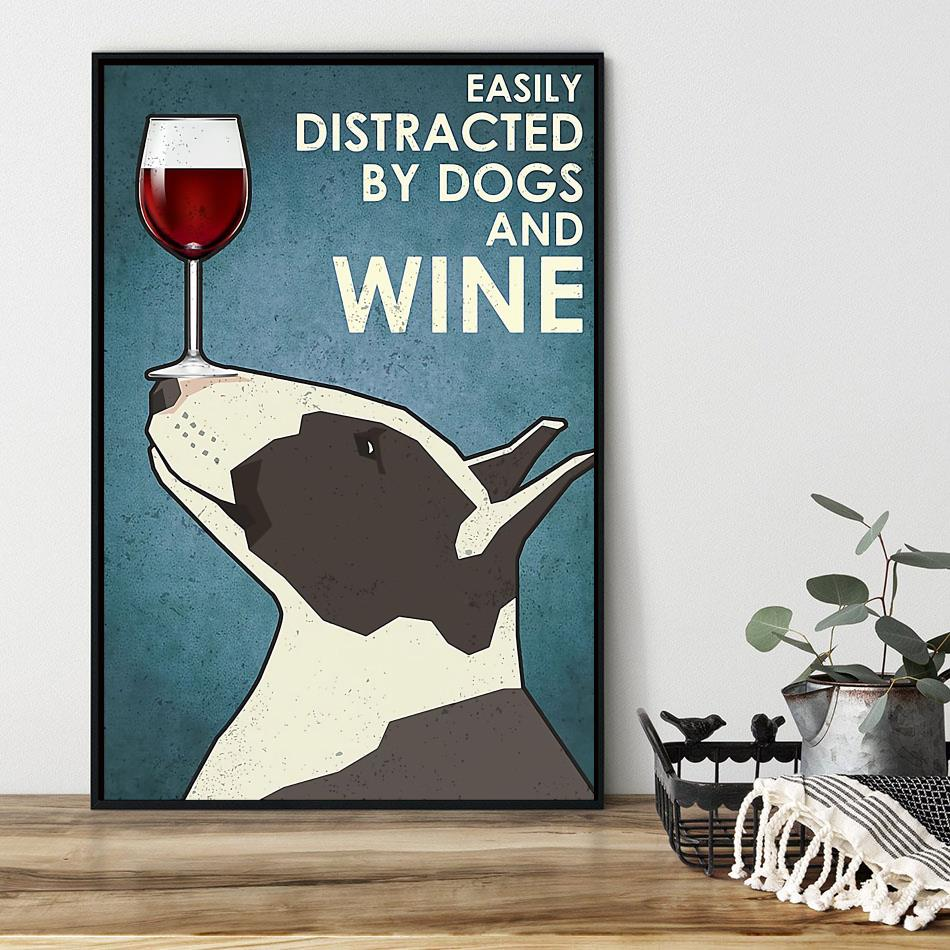 Easily distracted by dogs and wine Bull Terrier vertical poster black