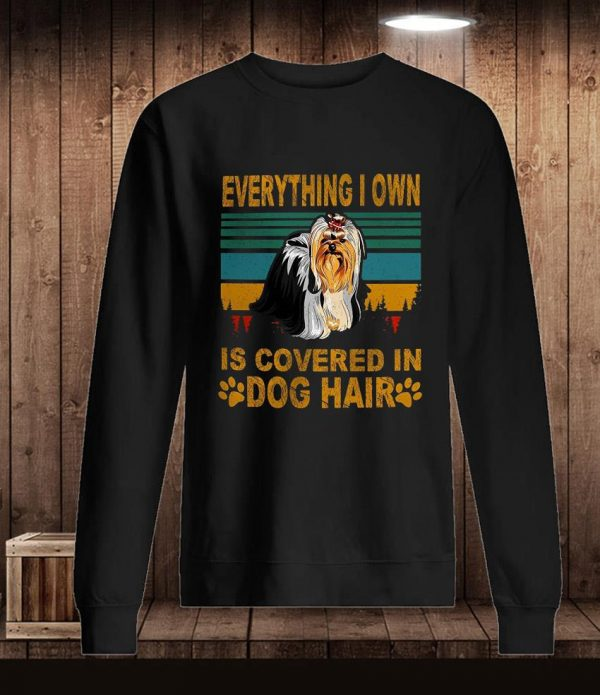 Everything I own is covered in dog hair yorkshire terrier t-s Longsleeve