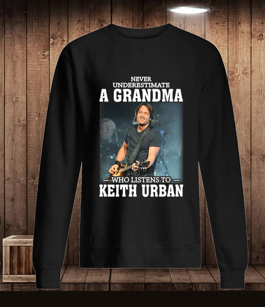 Never underestimate a grandma who listens to Keith Urban t-s Longsleeve