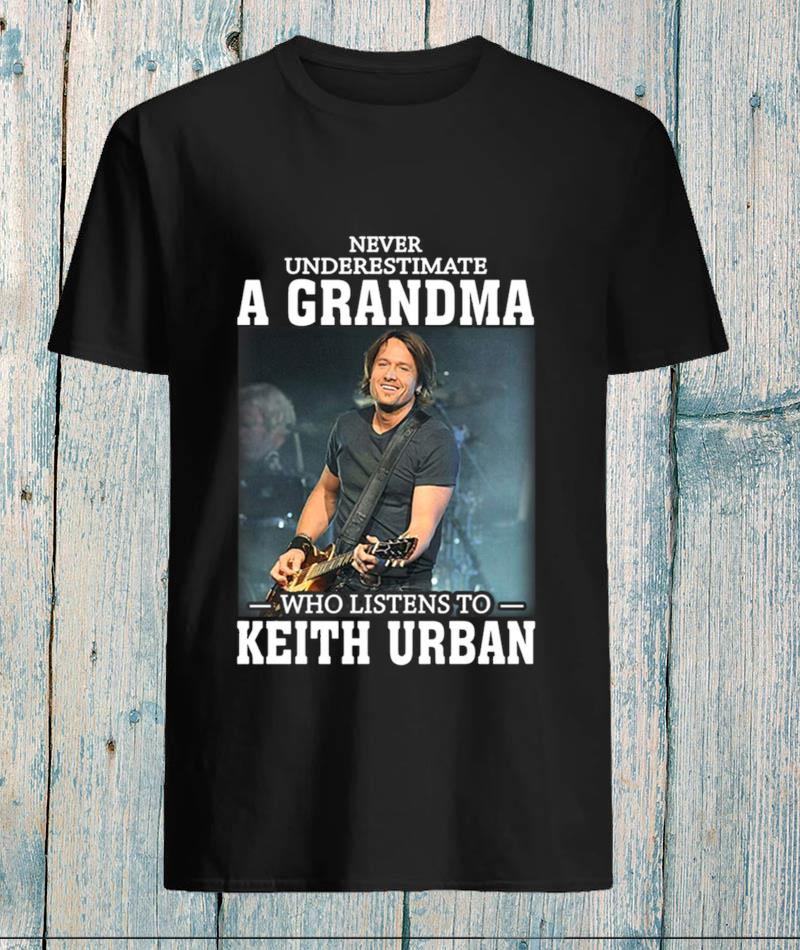 Never underestimate a grandma who listens to Keith Urban t-s unisex