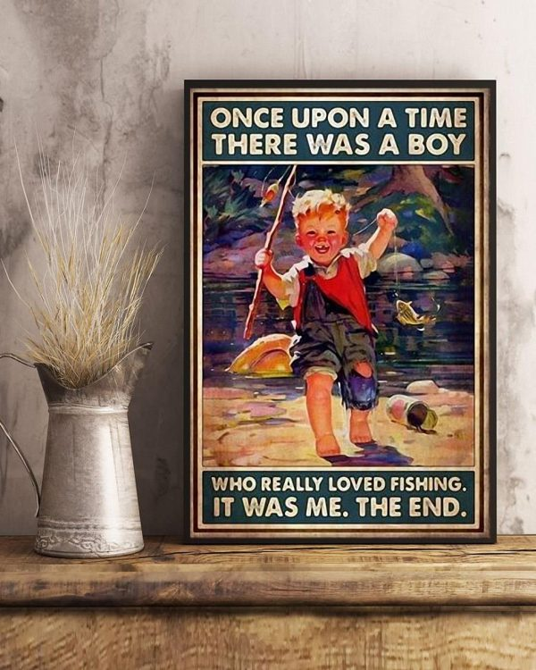 Once upon a time there was a boy who really loved fishing poster art