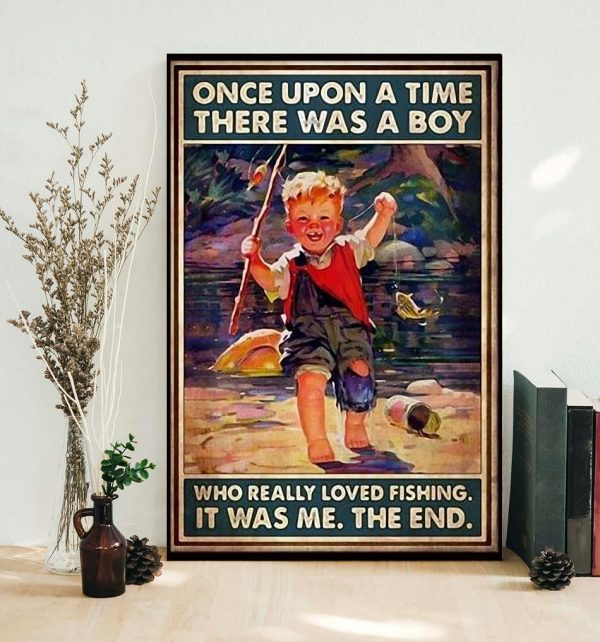 Once upon a time there was a boy who really loved fishing poster