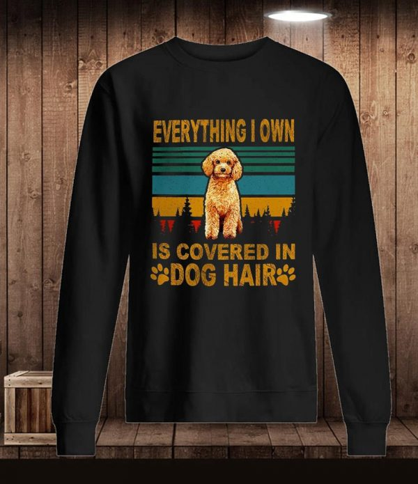 Poodle everything I own is covered in dog hair vintage t-s Longsleeve