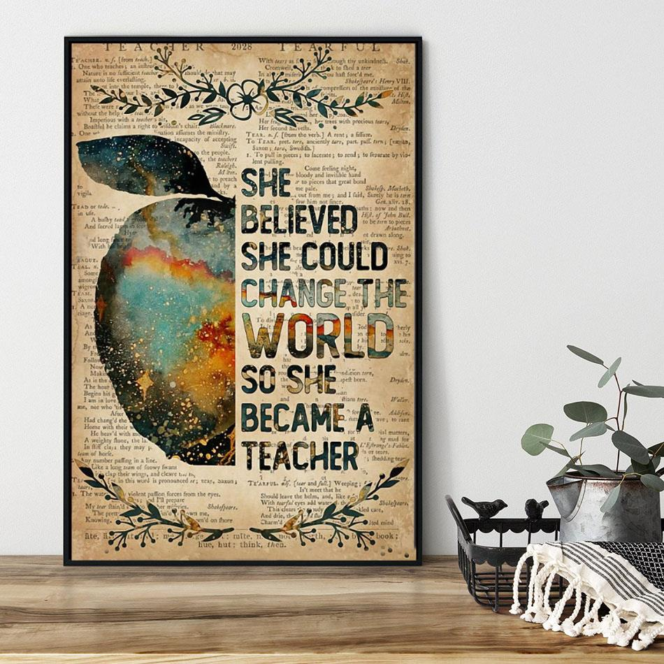She believed she could change the world so she became a teacher poster black
