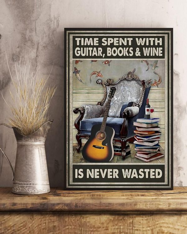 Time spent with guitar books wine is never wasted poster art