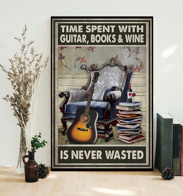 Time spent with guitar books wine is never wasted poster