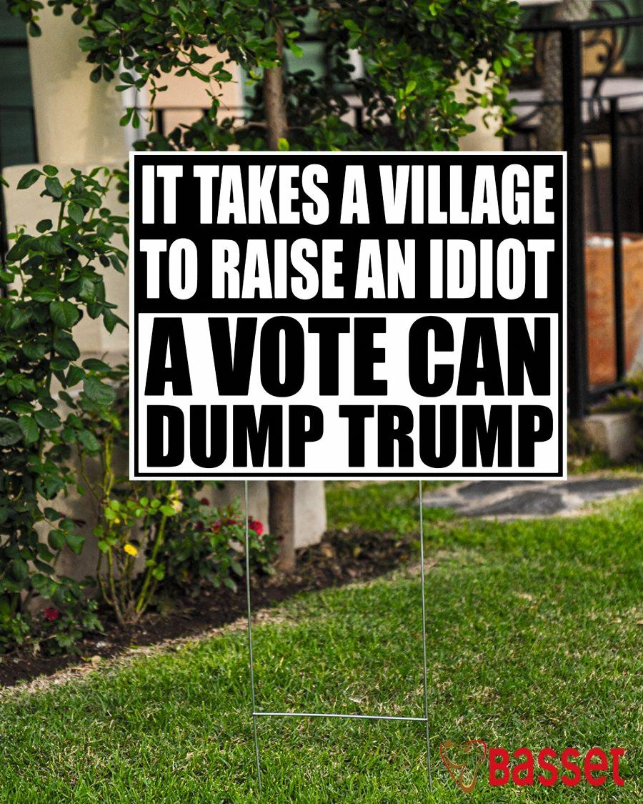 A vote can dump Trump yard side election 2020