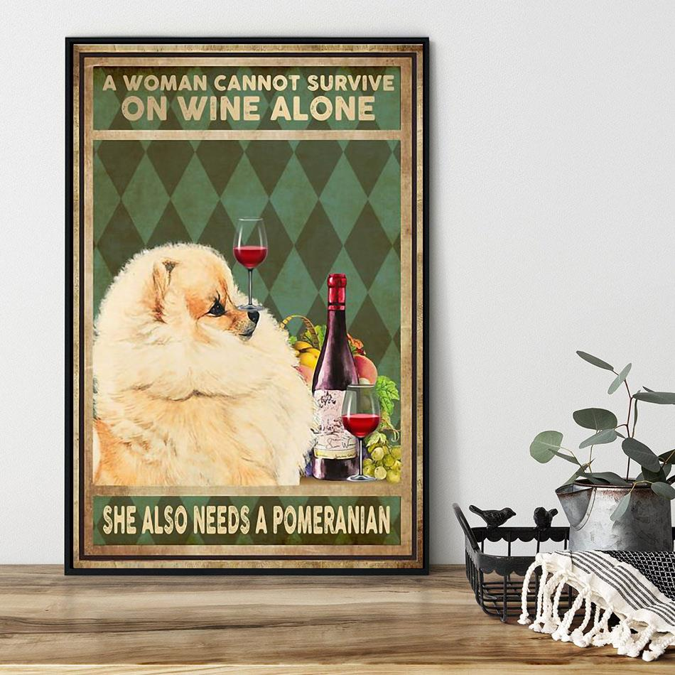 A woman cannot survive on wine alone she also needs a pomeranian canvas black