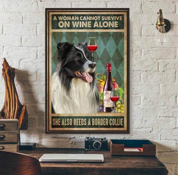 A woman cannot survive on wine alone she also needs Border Collie canvas