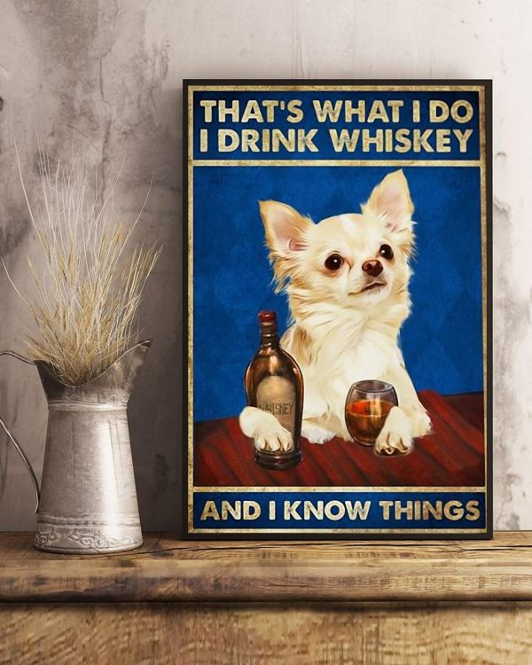Adorable dogs that's what I do I drink whiskey and i know things poster art