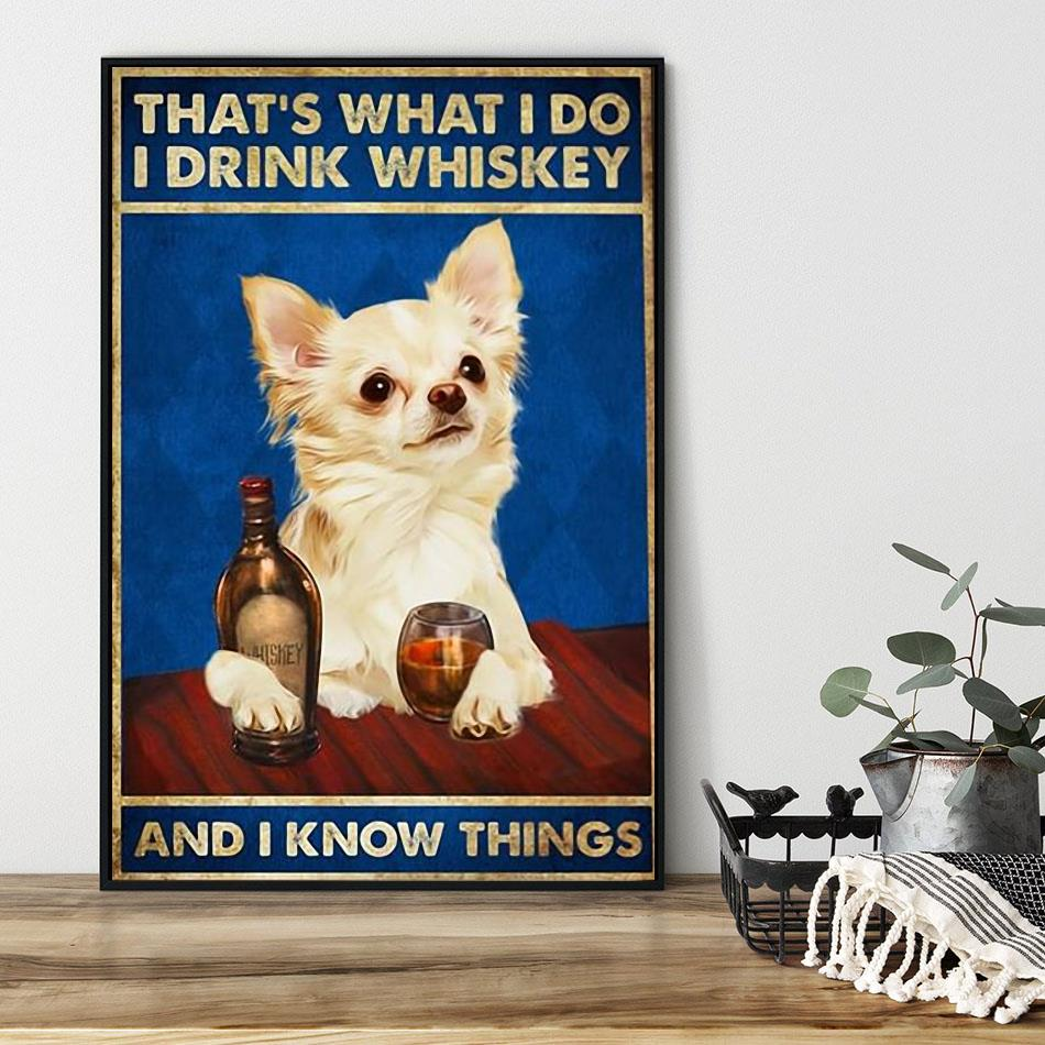 Adorable dogs that's what I do I drink whiskey and i know things poster black