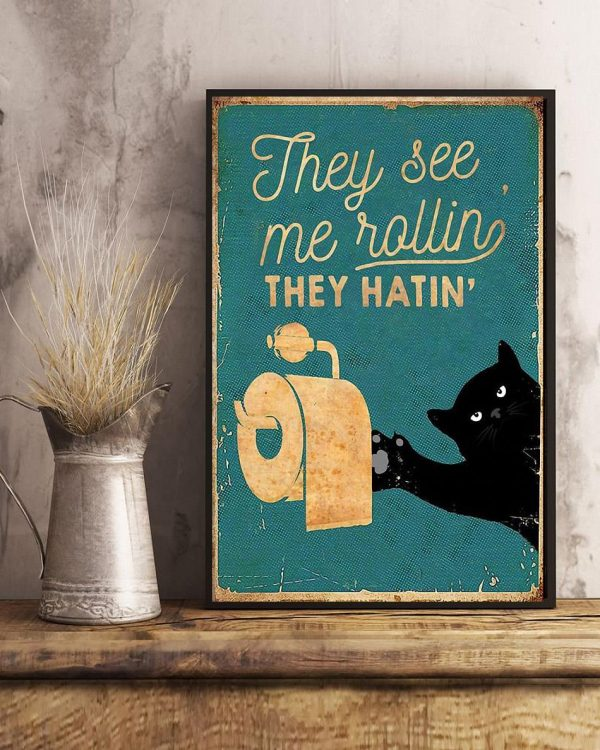 Black cat toilet paper they see me rolling they hatin poster art