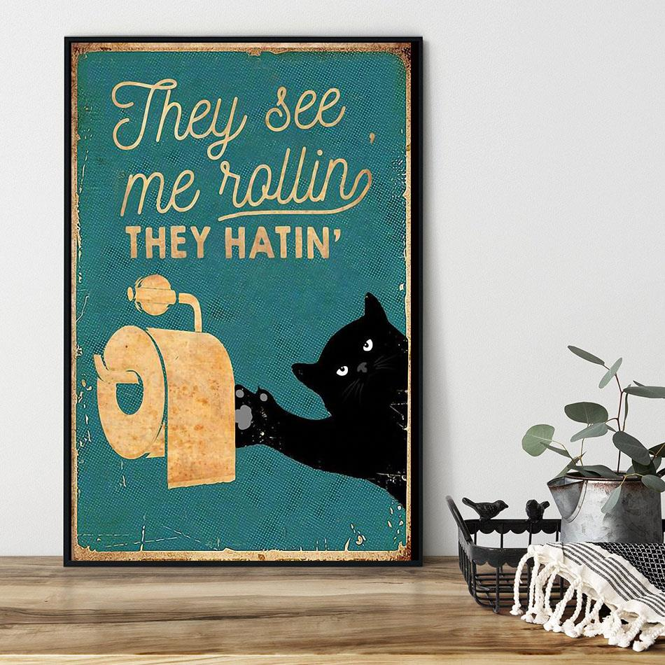 Black cat toilet paper they see me rolling they hatin poster black