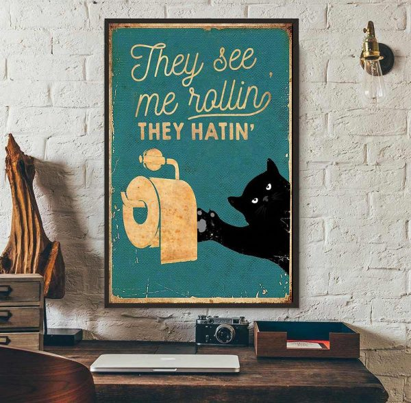 Black cat toilet paper they see me rolling they hatin poster