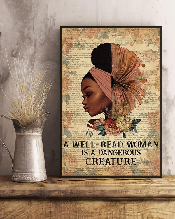 Black girl a well read woman is a dangerous creature poster art