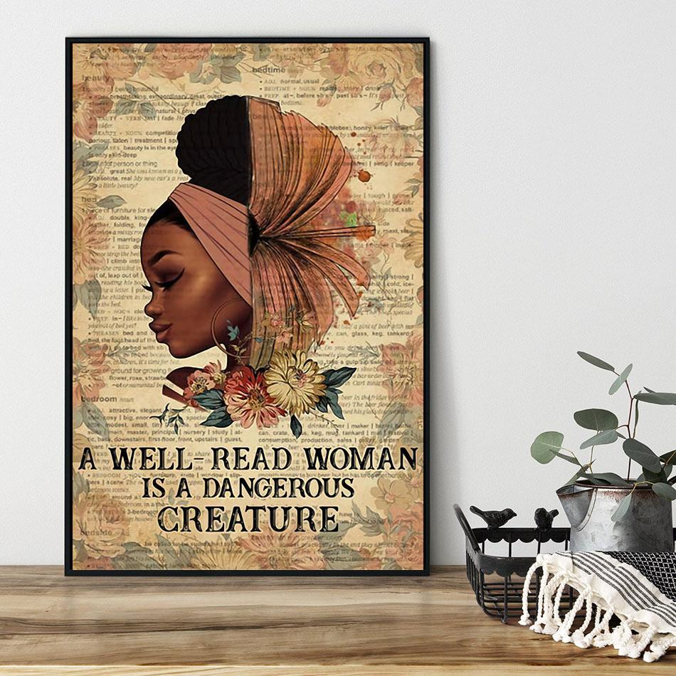 Black girl a well read woman is a dangerous creature poster black
