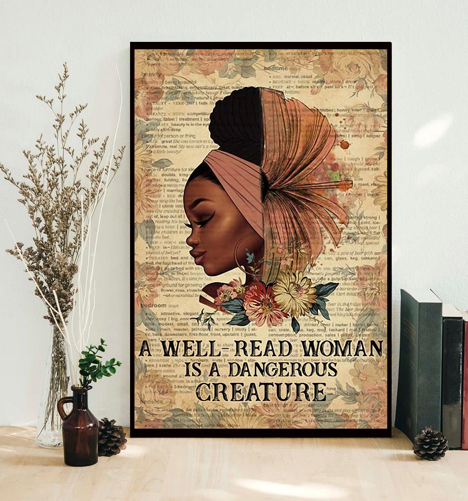 Black girl a well read woman is a dangerous creature poster decor