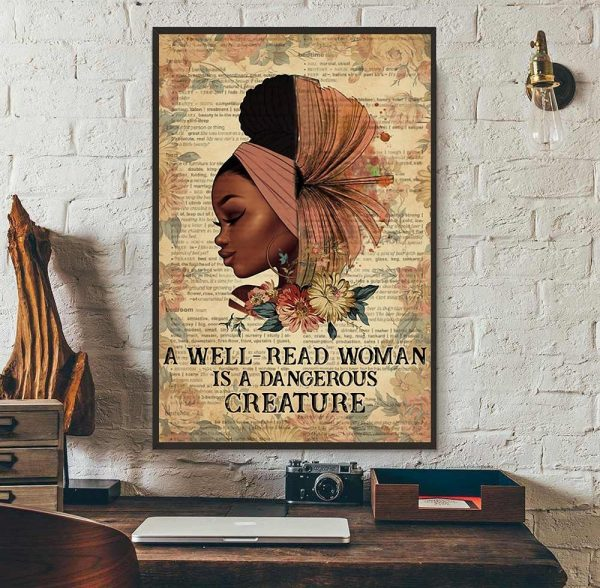 Black girl a well read woman is a dangerous creature poster