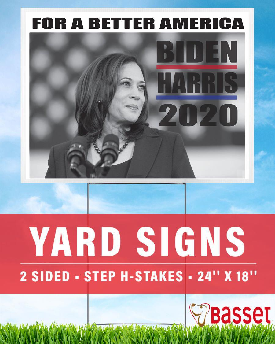For A Better America Biden Harris Campaign Yard Side