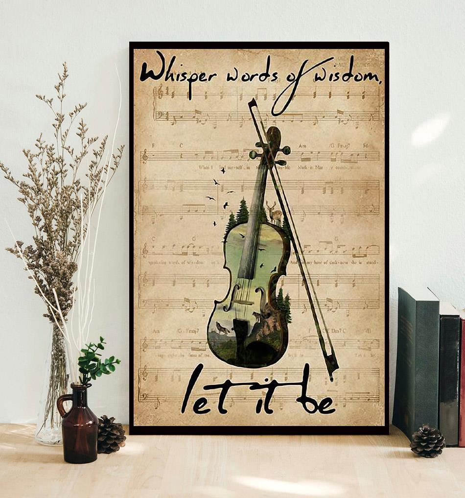 Forest Violin whisper words of wisdom let is be poster decor