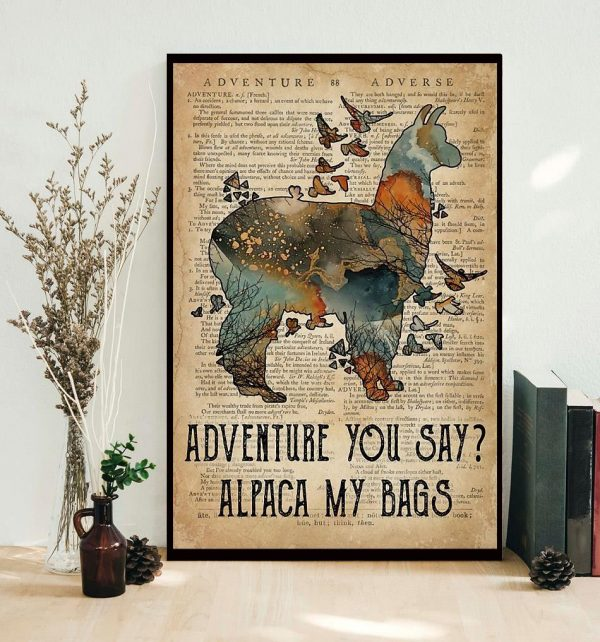 Adventure you say alpaca my bags poster