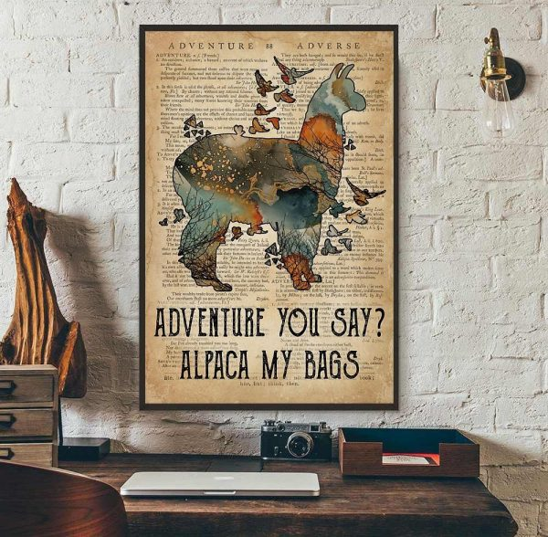 Adventure you say alpaca my bags poster wall art