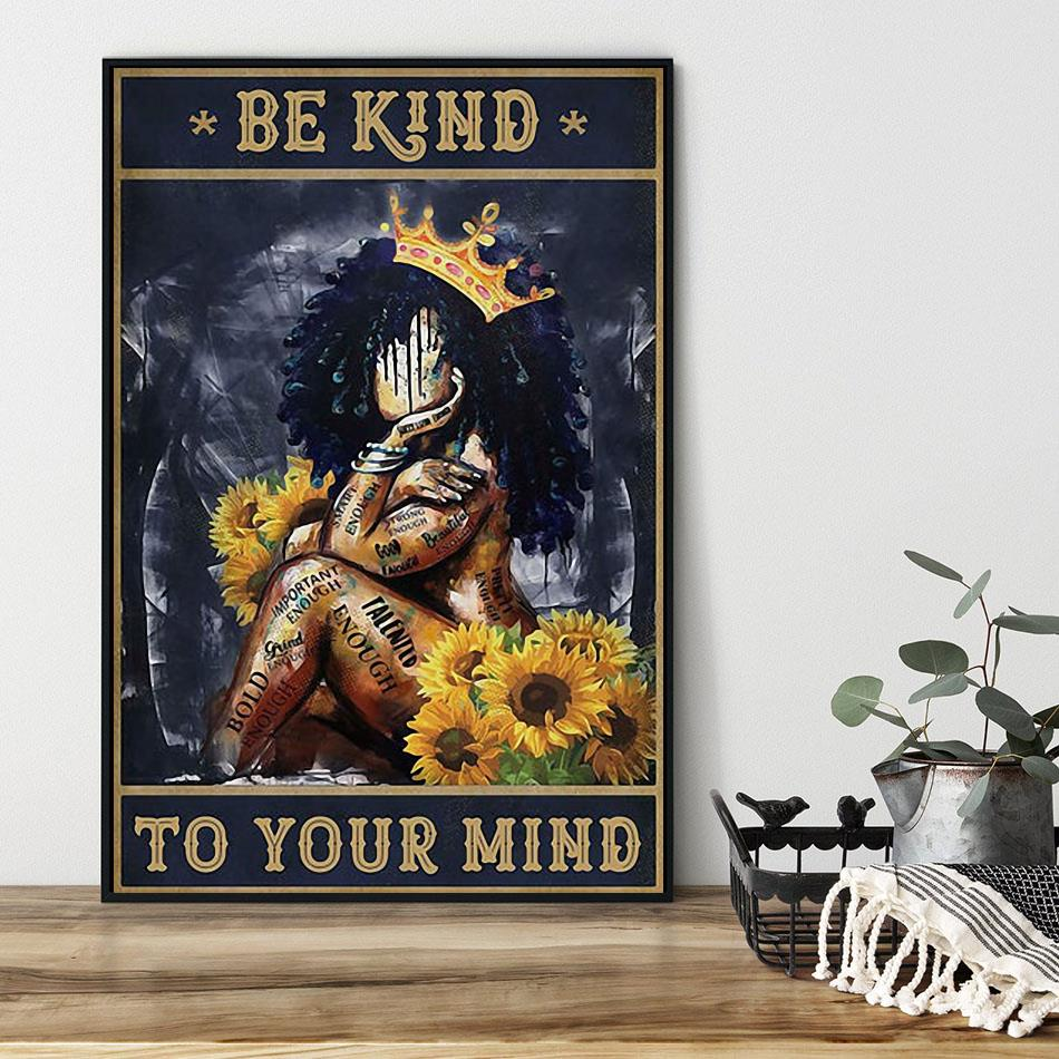 African American queen poster be kind to your mind black