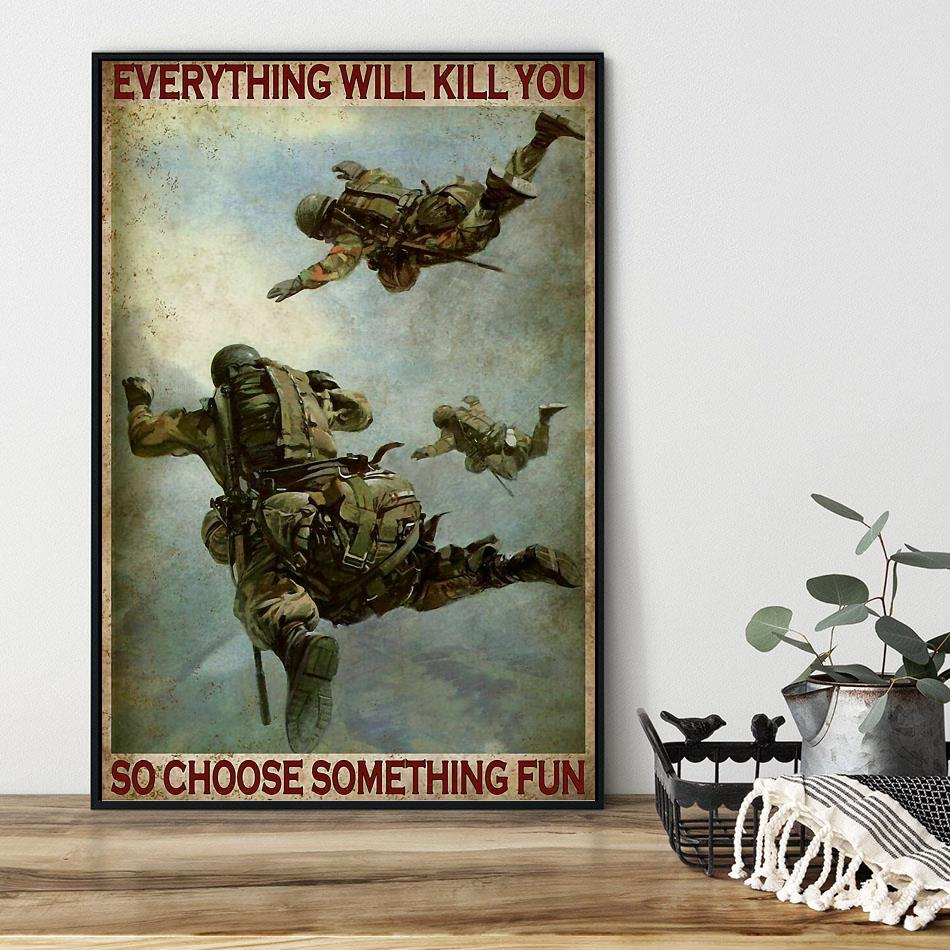 No Framed Air Force soldiers Everything Will Kill You So Choose Fun  Poster