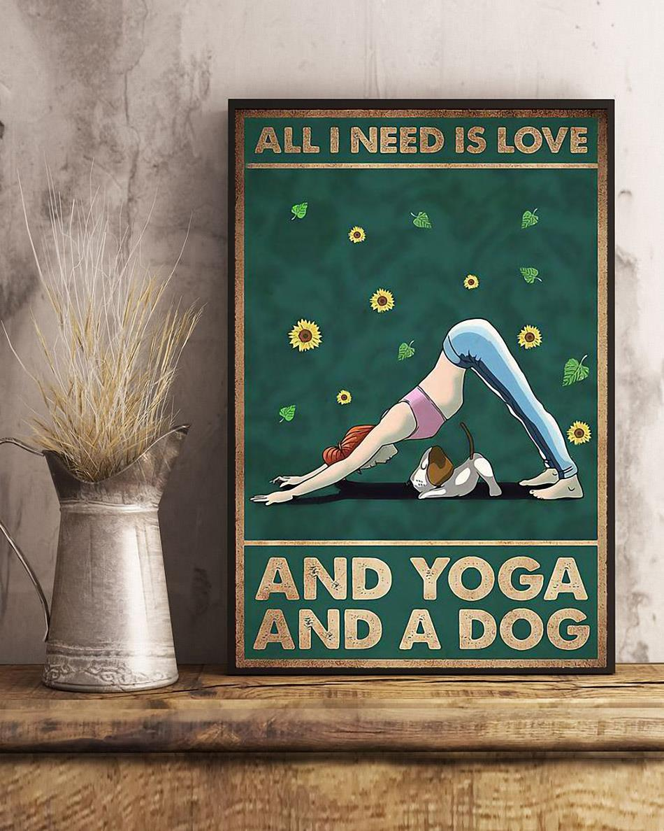 All I need is Love and Yoga and a dog poster canvas art