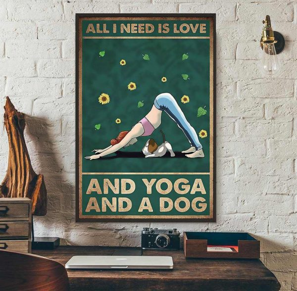 All I need is Love and Yoga and a dog poster canvas wall art