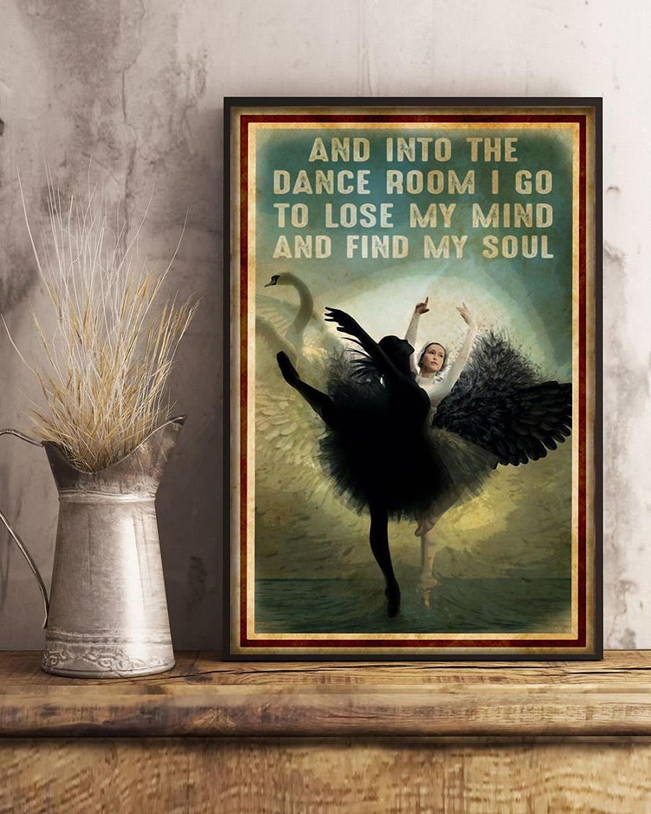 Ballet and into the dance room I go to lose my mind and find my soul poster art