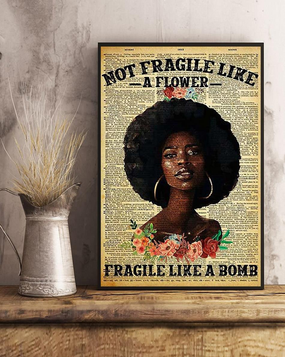 Black girl not fragile like a flower fragile like a bom poster art